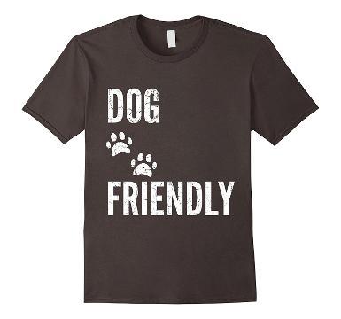 Dog Friendly T Shirt